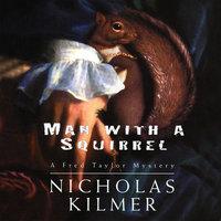 Man with a Squirrel - Nicholas Kilmer