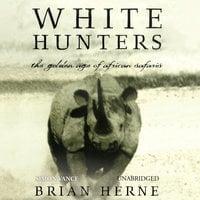 White Hunters - Brian Herne