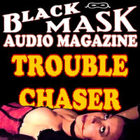 Trouble Chaser - Paul Cain