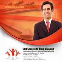 CEO Secrets to Team Building - Made for Success