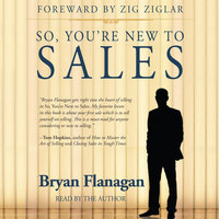 So, You're New to Sales - Bryan Flanagan