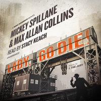 Lady, Go Die! - Max Allan Collins, Mickey Spillane