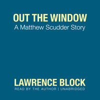 Out the Window - Lawrence Block