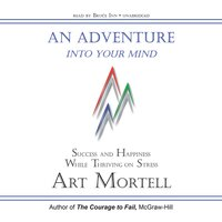 An Adventure into Your Mind - Art Mortell