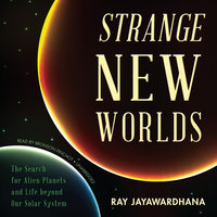 Strange New Worlds - Ray Jayawardhana