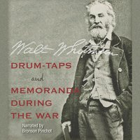 Drum-Taps and Memoranda During the War - Walt Whitman