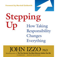 Stepping Up - John Izzo (PhD)