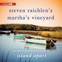 Steven Raichlen's Martha's Vineyard - Steven Raichlen
