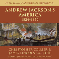 Andrew Jackson's America - James Lincoln Collier, Christopher Collier