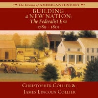 Building a New Nation - James Lincoln Collier, Christopher Collier