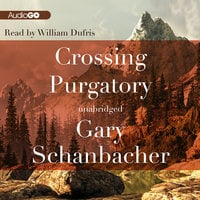 Crossing Purgatory - Gary Schanbacher