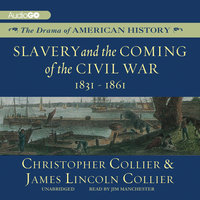 Slavery and the Coming of the Civil War - James Lincoln Collier, Christopher Collier