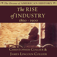 The Rise of Industry - James Lincoln Collier,Christopher Collier