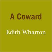 A Coward - Edith Wharton