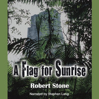 A Flag for Sunrise - Robert Stone