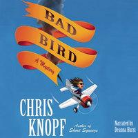 Bad Bird - Chris Knopf