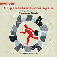 Chip Harrison Scores Again - Lawrence Block