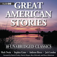 Great American Stories - Jack London, Mark Twain, Ambrose Bierce, Stephen Crane