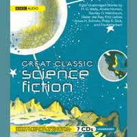 Great Classic Science Fiction - Various authors, H.G. Wells, Philip K. Dick, Frank Herbert, Stanley G. Weinbaum, James Schmitz, Lester del Rey, Fritz Leiber