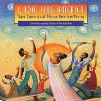 I, Too, Sing America - Catherine Clinton