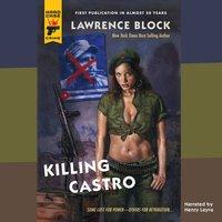 Killing Castro - Lawrence Block