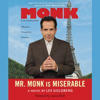 Mr. Monk Is Miserable - Lee Goldberg