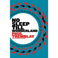 No Sleep till Wonderland - Paul Tremblay