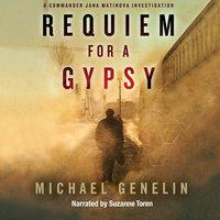 Requiem for a Gypsy - Michael Genelin