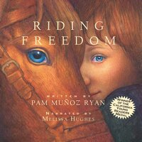 Riding Freedom - Pam Muñoz Ryan, Pat Lessie