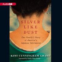 Silver Like Dust - Kimi Cunningham Grant