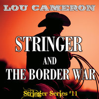 Stringer and the Border War - Lou Cameron