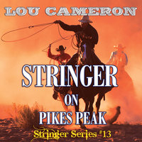 Stringer on Pikes Peak - Lou Cameron