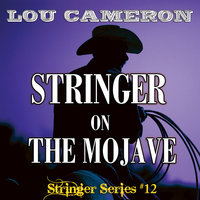 Stringer on the Mojave - Lou Cameron