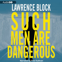 Such Men Are Dangerous - Lawrence Block