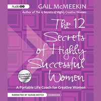 The 12 Secrets of Highly Successful Women - Gail McMeekin