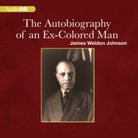 The Autobiography of an Ex-Colored Man - James Weldon Johnson