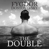 The Double - Fyodor Dostoevsky