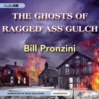 The Ghosts of Ragged-Ass Gulch - Bill Pronzini