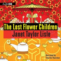 The Lost Flower Children - Janet Taylor Lisle