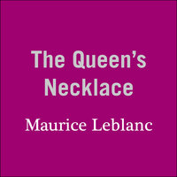 The Queen's Necklace - Maurice Leblanc