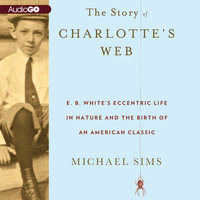 The Story of Charlotte's Web - Michael Sims