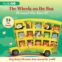 The Wheels on the Bus Around the World - Various Authors