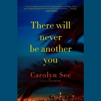 There Will Never Be Another You - Carolyn See