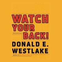 Watch Your Back! - Donald E. Westlake