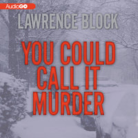You Could Call It Murder - Lawrence Block