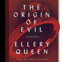The Origin of Evil - Ellery Queen