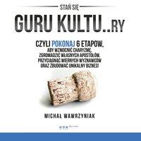 Guru Kultu..ry. - Michał Wawrzyniak