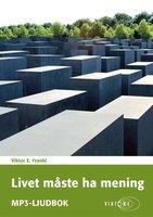 Livet måste ha mening - Viktor E. Frankl