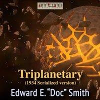 Triplanetary (1934, serialized version) - Edward E. Smith
