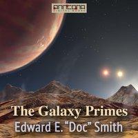 The Galaxy Primes - Edward E. Smith
